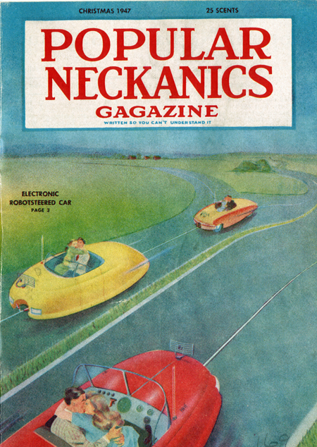 "Color cover of Popular Neckanics Gagazine, Christmas 1947, with the tagline, ""Written so you can't understand it."" Shows 3 oval-shaped ""electronic robot-steered cars,"" each with a couple kissing (""necking"") in the passenger seats, traveling down a road."