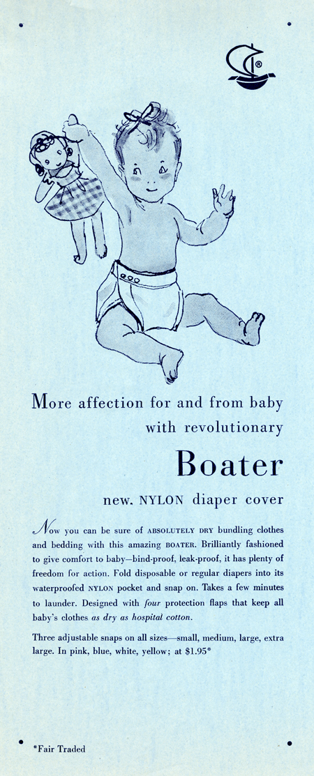"""Blue vertical paper brochure with a drawing of a baby wearing a diaper and holding a rag doll in the air with one hand. A small stylized sailboat is in the upper right corner. Text includes: """"More affection for and from baby with revolutionary Boater. New nylon diaper cover. Now you can be sure of absolutely dry bundling clothes and bedding with this amazing Boater. Brilliantly fashioned to five comfort to baby—bind-proof, leak-proof, it has plenty of freedom for action."""""""