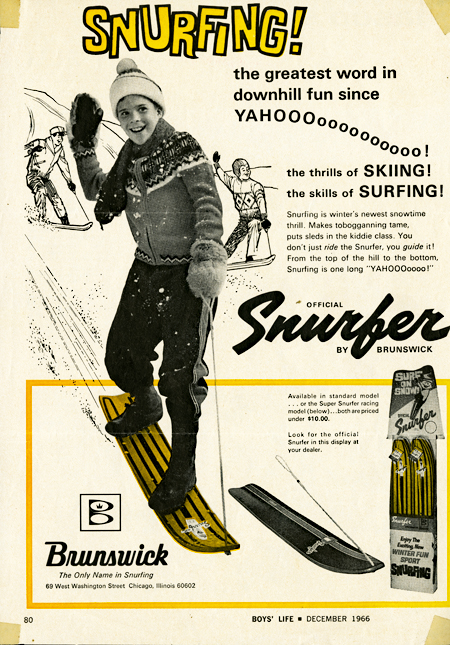 "Magazine ad including a photos of a boy riding a Snurfer and a point-of-sale display. Text reads, in part, ""Snurfing! The greatest word in downhill fun since Yahooooo!"""