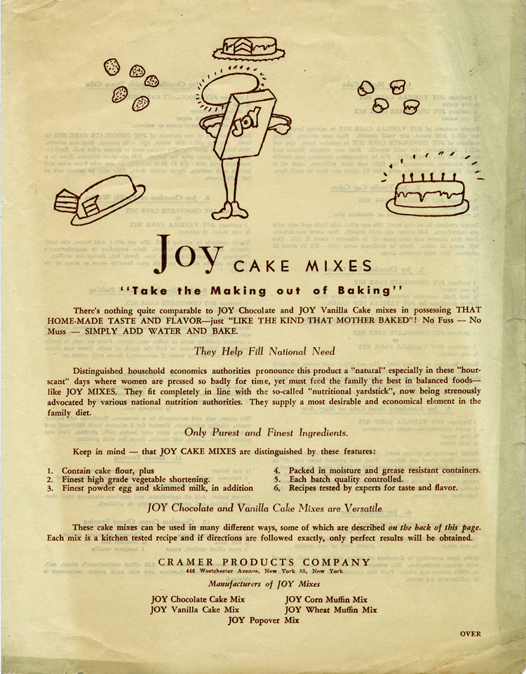 """Typeset sheet of letter size paper, titled """"Joy cake mixes. Take the making out of baking."""" Wording includes, """"They help fill the national need. Distinguished household economics authorities pronounce this product a 'natural' especially in these 'hour-scant' days where women are pressed so badly for time, yet must feed the family the best in balanced foods—like Joy mixes."""""""
