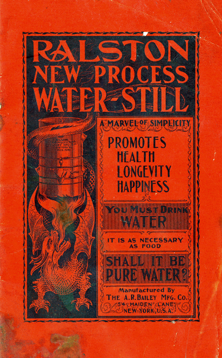 Cover of Ralston New Process Water-Still brochure, about 1900, promoting the need for clean drinking water for everyone