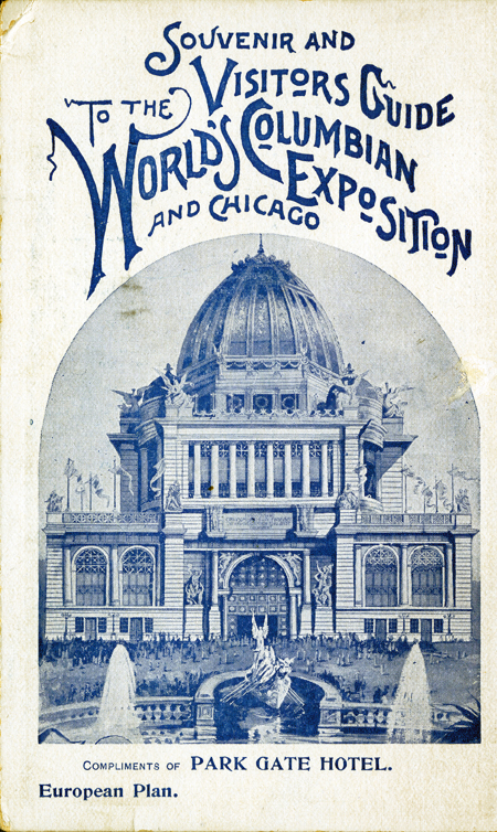 "A small rectangular guidebook, printed in blue ink on white paper. The front cover has a line drawing of the Administration Hall and reads, ""Souvenir and Visitors Guide to the World's Columbian Exposition and Chicago. Compliments of Park Gate Hotel. European Plan."""