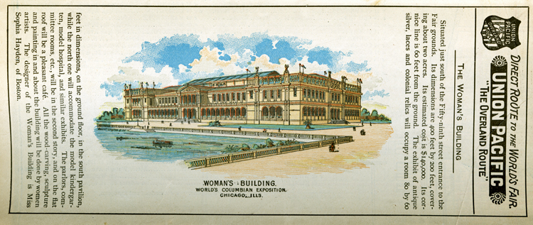 A color engraving of the Woman's Building at the 1893 World's Columbian Exposition, printed on an oblong promotional piece from the Union Pacific railroad. The text gives the location, size, and cost of the building, some details of what will be displayed inside, and identifies the building's designer as Sophia Hayden.