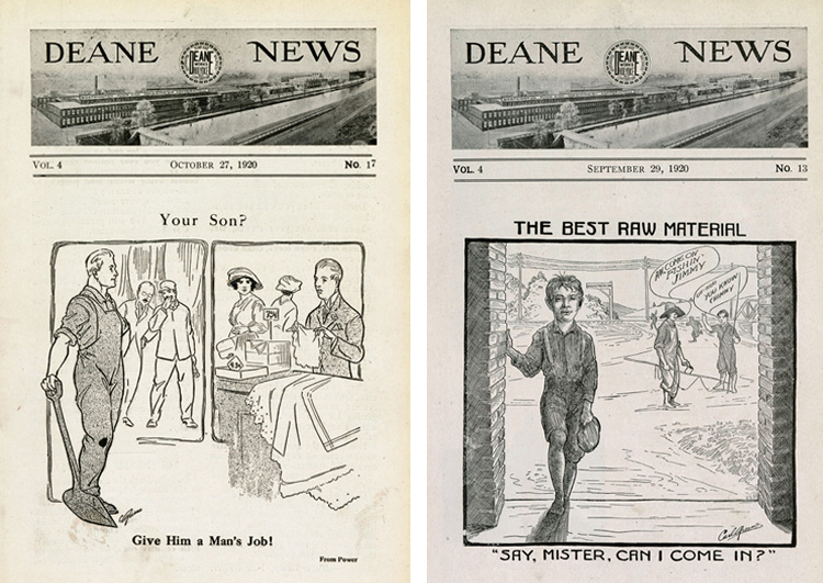"Side-by-side Deane News front pages Left: a drawing showing a proud man in overalls holding a shovel, looking disdainfully at an embarrassed man working at a retail shop counter. Above the drawing in the title, ""Your Son?"" and below, ""Give Him a Man's Job."" Right: drawing of a young boy at a factory door, while two friends in the background urge him to go fishing. The title above reads, ""The Best Raw Material"" and the caption below reads ""Say, Mister, Can I Come In?"""