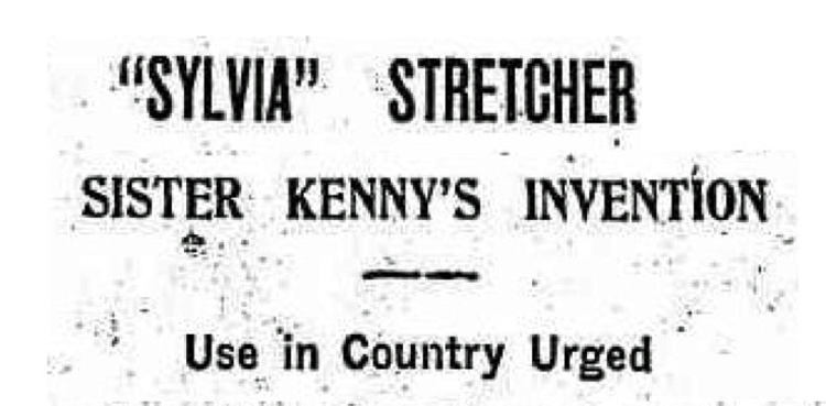 "Headline reading ""Sylvia Stretcher—Sister Kenny's Invention—Use in Country Urged"