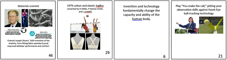 "4 cards in a row, depicting, left to right, materials scientist Joseph Shivers, inventor of Spandex; images of the prototype Jogbra, along with women playing volleyball; a text card reading ""Invention and Technology fundamentally change the capacity and ability of the human body; and images of a tennis referee and the Hawk-Eye ball tracking technology, inviting visitors to play ""You make the call"""