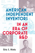 Cover of American Independent Inventors in an Era of Corporate R&D by Eric S. Hintz