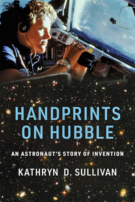 Cover of book Handprints on Hubble, showing Kathryn Sullivan looking out the space shuttle Challenger's forward cabin windows.