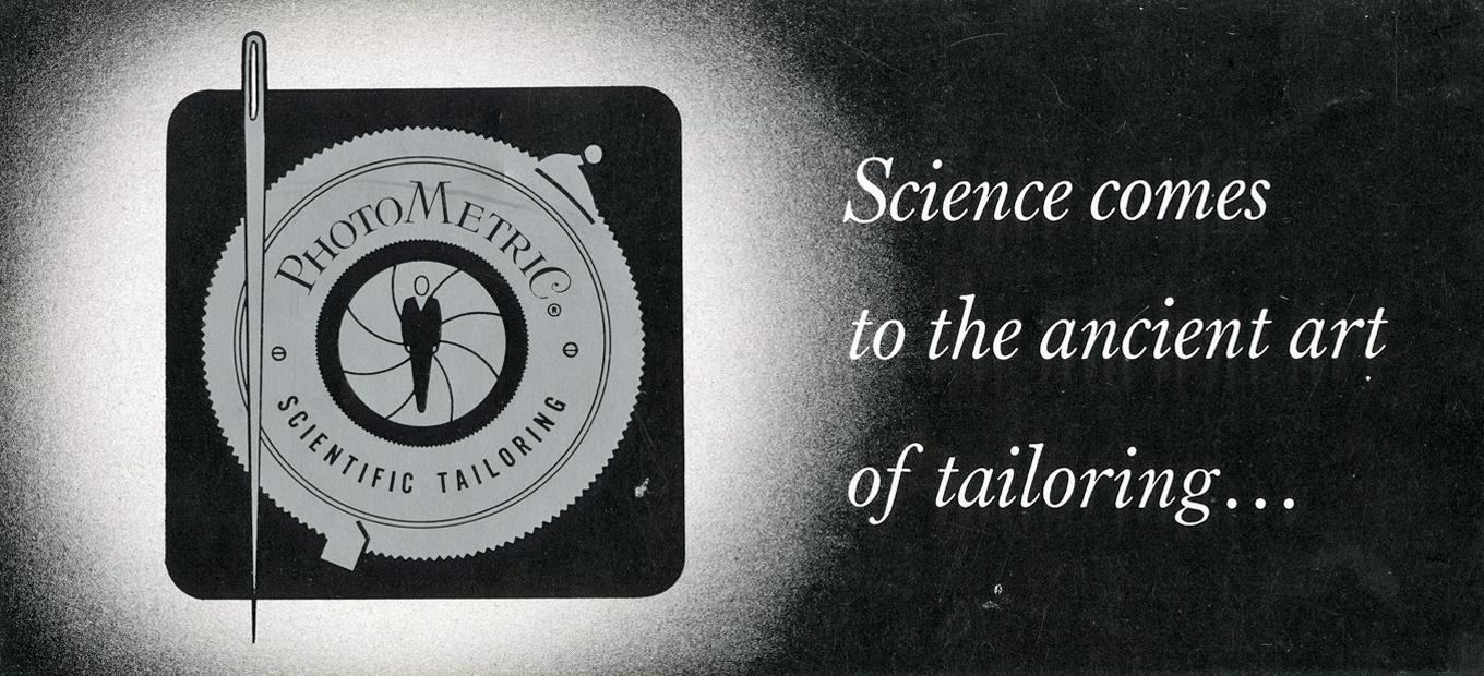 Illustration from the cover of the PhotoMetriC Scientific Tailoring brochure. On the left is a silhouette of a man in a suit standing in front of a camera lens iris. The surrounding circle is a stylized camera aperture setting mechanism, with the words PhotoMetriC Scientific Tailoring within the circle. A sewing needle bisects the circle at its left edge. On the right are the words Science comes to the ancient art of tailoring.