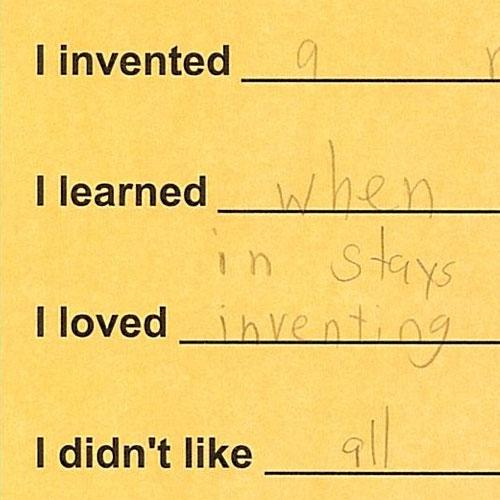 A yellow comment card completed by an eight year old Spark Lab visitor. The card prompts the visitor to fill out responses to what they invented, what they learned, what they loved, and what they didn't like. This visitor invented a new kind of top, learned that when they spin something it stays up straight, they loved inventing it, and they didn't like all the work.