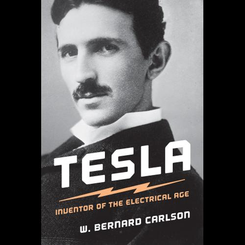 Cover of book by W. Bernard Carlson, Tesla: Inventor of the Electrical Age