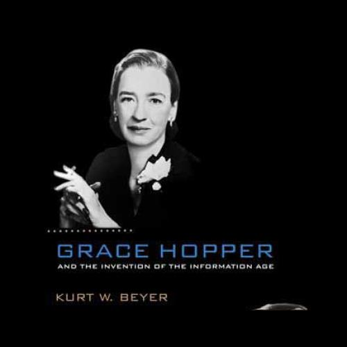 Cover to the book, Grace Hopper and the Invention of the Information Age by Kurt Beyer