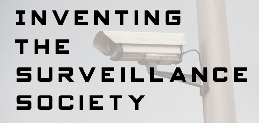 Faded surveillance camera with title text overlayed reading Inventing the Surveillance Society